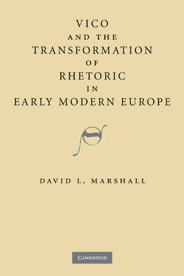 Vico and the Transformation of Rhetoric in Early Modern Europe (Hardback)