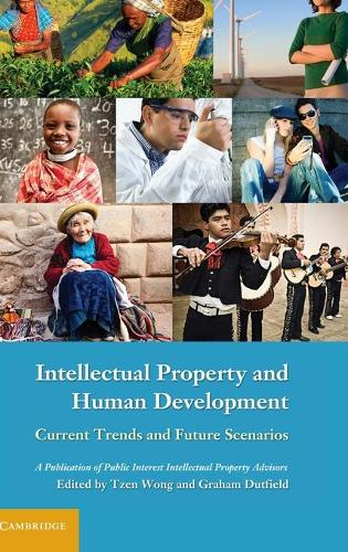 Intellectual Property and Human Development: Current Trends and Future Scenarios (Hardback)