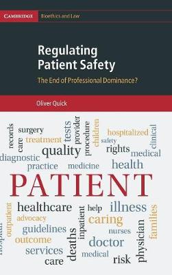Regulating Patient Safety: The End of Professional Dominance? - Cambridge Bioethics and Law 35 (Hardback)