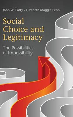 Social Choice and Legitimacy: The Possibilities of Impossibility - Political Economy of Institutions and Decisions (Hardback)