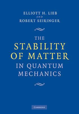 The Stability of Matter in Quantum Mechanics (Hardback)