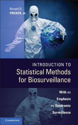 Introduction to Statistical Methods for Biosurveillance: With an Emphasis on Syndromic Surveillance (Hardback)