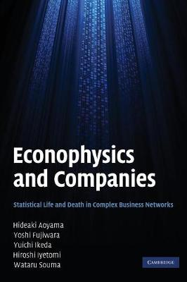 Econophysics and Companies: Statistical Life and Death in Complex Business Networks (Hardback)