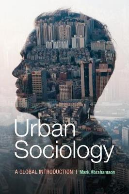 Urban Sociology: A Global Introduction (Hardback)