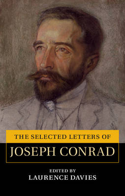 The Cambridge Edition of the Letters of Joseph Conrad: The Selected Letters of Joseph Conrad (Hardback)