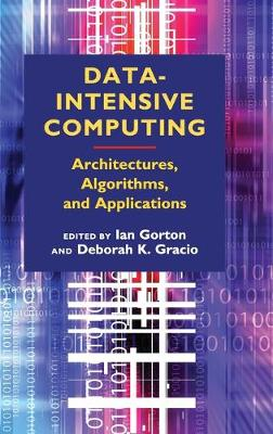 Data-Intensive Computing: Architectures, Algorithms, and Applications (Hardback)