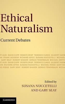 Ethical Naturalism: Current Debates (Hardback)