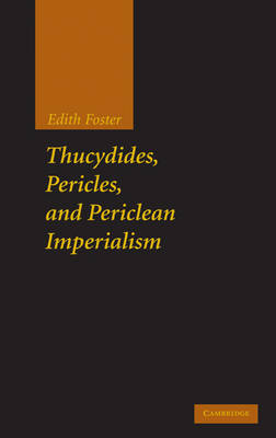 Thucydides, Pericles, and Periclean Imperialism (Hardback)