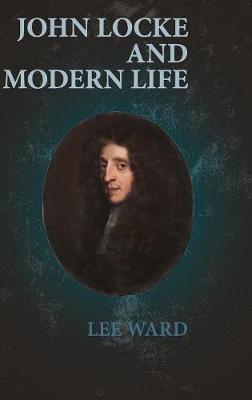 John Locke and Modern Life (Hardback)