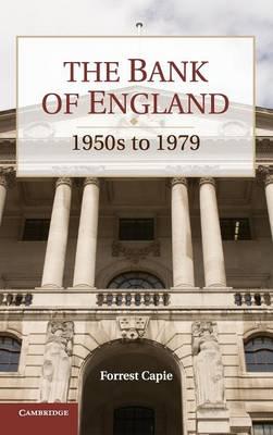 Studies in Macroeconomic History: The Bank of England: 1950s to 1979 (Hardback)