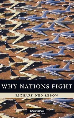 Why Nations Fight: Past and Future Motives for War (Hardback)