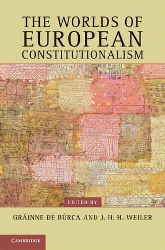The Worlds of European Constitutionalism - Contemporary European Politics (Hardback)
