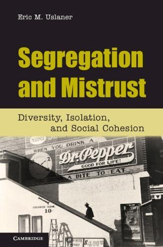 Segregation and Mistrust: Diversity, Isolation, and Social Cohesion (Hardback)