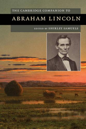 The Cambridge Companion to Abraham Lincoln - Cambridge Companions to American Studies (Hardback)