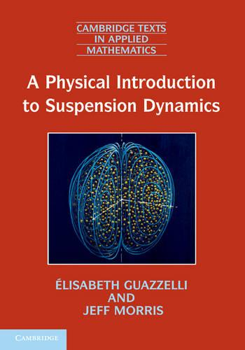 A Physical Introduction to Suspension Dynamics - Cambridge Texts in Applied Mathematics 45 (Hardback)