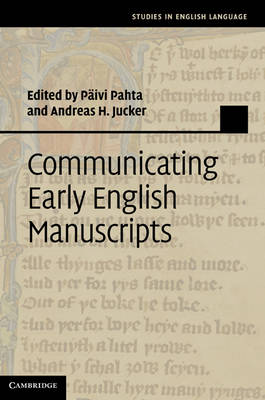 Communicating Early English Manuscripts - Studies in English Language (Hardback)