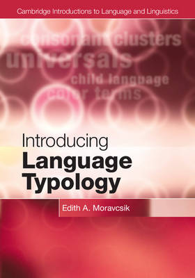 Cambridge Introductions to Language and Linguistics: Introducing Language Typology (Hardback)