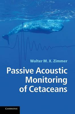 Passive Acoustic Monitoring of Cetaceans (Hardback)
