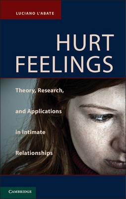Hurt Feelings: Theory, Research, and Applications in Intimate Relationships (Hardback)