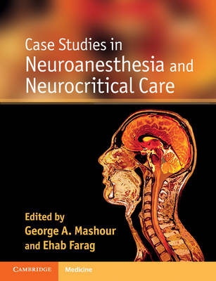 Case Studies in Neuroanesthesia and Neurocritical Care (Paperback)