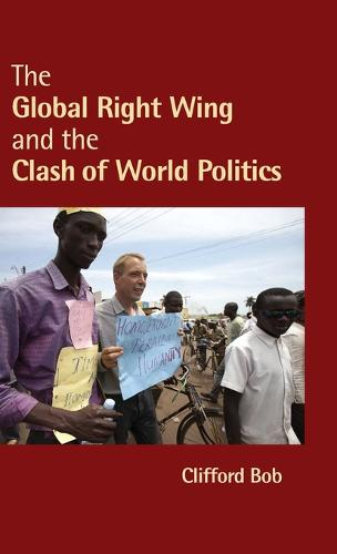 The Global Right Wing and the Clash of World Politics - Cambridge Studies in Contentious Politics (Hardback)