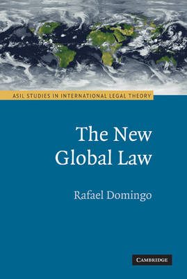 The New Global Law - ASIL Studies in International Legal Theory (Hardback)