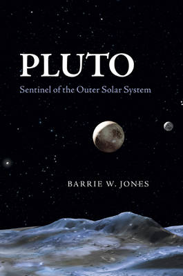 Pluto: Sentinel of the Outer Solar System (Hardback)