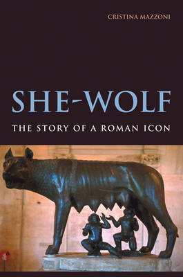 She-Wolf: The Story of a Roman Icon (Hardback)