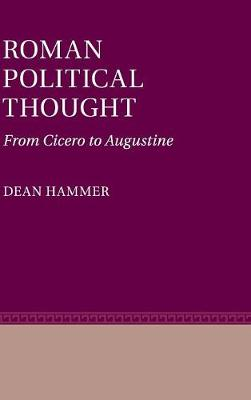 Roman Political Thought: From Cicero to Augustine (Hardback)