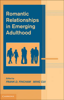 Advances in Personal Relationships: Romantic Relationships in Emerging Adulthood (Hardback)