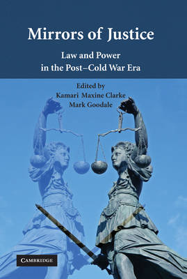 Mirrors of Justice: Law and Power in the Post-Cold War Era (Hardback)