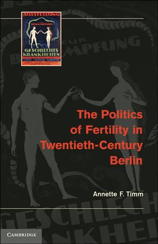 The Politics of Fertility in Twentieth-Century Berlin (Hardback)