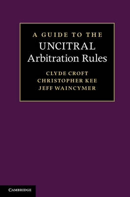 A Guide to the UNCITRAL Arbitration Rules (Hardback)