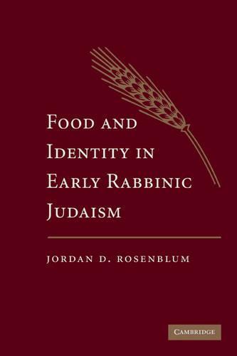 Food and Identity in Early Rabbinic Judaism (Hardback)