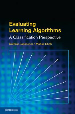 Evaluating Learning Algorithms: A Classification Perspective (Hardback)