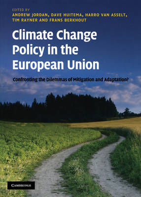 Climate Change Policy in the European Union: Confronting the Dilemmas of Mitigation and Adaptation? (Hardback)