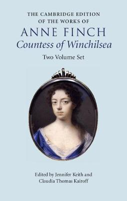 The Cambridge Edition of the Works of Anne Finch, Countess of Winchilsea 2 Volume Hardback Set