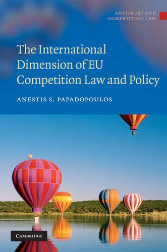 The International Dimension of EU Competition Law and Policy - Antitrust and Competition Law (Hardback)