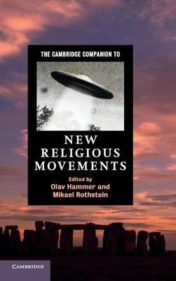 Cambridge Companions to Religion: The Cambridge Companion to New Religious Movements (Hardback)