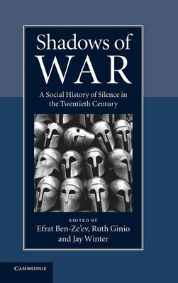 Shadows of War: A Social History of Silence in the Twentieth Century (Hardback)