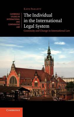 The Individual in the International Legal System: Continuity and Change in International Law - Cambridge Studies in International and Comparative Law 75 (Hardback)