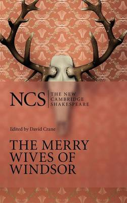 The Merry Wives of Windsor - The New Cambridge Shakespeare (Hardback)