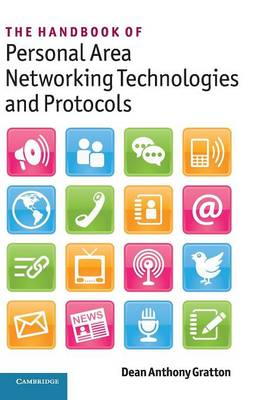 The Handbook of Personal Area Networking Technologies and Protocols (Hardback)