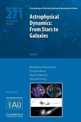 Astrophysical Dynamics (IAU S271): From Stars to Galaxies - Proceedings of the International Astronomical Union Symposia and Colloquia (Hardback)