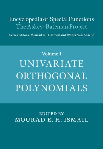 Encyclopedia of Special Functions: The Askey-Bateman Project: Volume 1, Univariate Orthogonal Polynomials (Hardback)