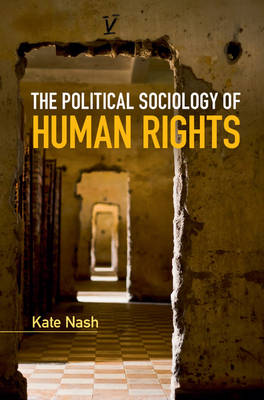 The Political Sociology of Human Rights - Key Topics in Sociology (Hardback)