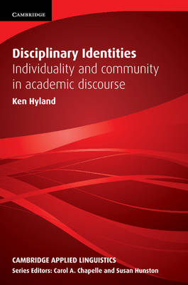 Disciplinary Identities: Individuality and Community in Academic Discourse - Cambridge Applied Linguistics (Paperback)