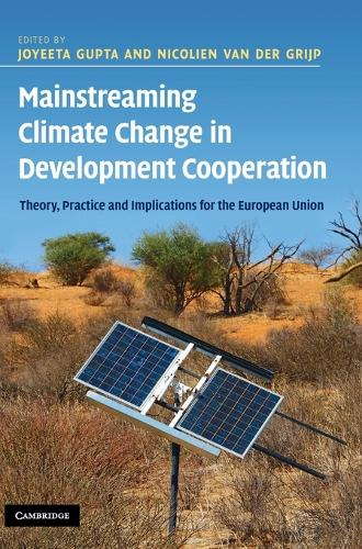 Mainstreaming Climate Change in Development Cooperation: Theory, Practice and Implications for the European Union (Hardback)