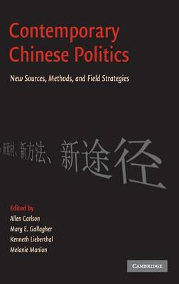 Contemporary Chinese Politics: New Sources, Methods, and Field Strategies (Hardback)