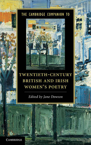 The Cambridge Companion to Twentieth-Century British and Irish Women's Poetry - Cambridge Companions to Literature (Hardback)